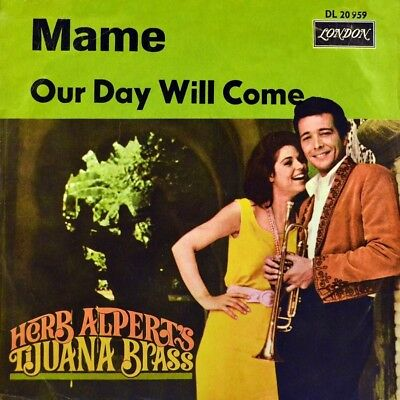 """7"""" HERB ALPERT AND TIJUANA BRASS Mame / Our Day Will Come LONDON Latin Jazz 1966"""