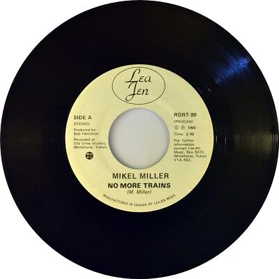 """7"""" MIKEL MILLER No More Trains LEAJEN-MUSIC Country Canadian-Press 1990 like NEW"""