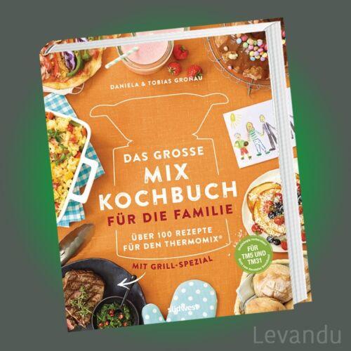 DAS GROSSE MIX-KOCHBUCH FÜR DIE FAMILIE | GRONAU | Rezepte für den Thermomix®