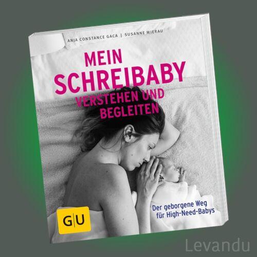 MEIN SCHREIBABY VERSTEHEN UND BEGLEITEN  | Der geborgene Weg für High-Need-Babys