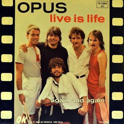 "7"" OPUS Live Is Life /Again And Again OK-MUSICA Austropop Austria 1984 NEUWERTIG"