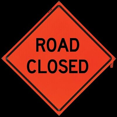 Road Closed Fold And Roll Road Construction Sign 48 Orange Reflective Vinyl