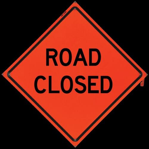 """""""Road Closed"""" Fold and Roll Road Construction Sign 48"""" Orange Reflective Vinyl"""