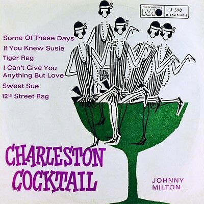 "7"" JOHNNY MILTON Charleston Cocktail Tiger Rag / Sweet Sue METRONOME Jazz D 1965"