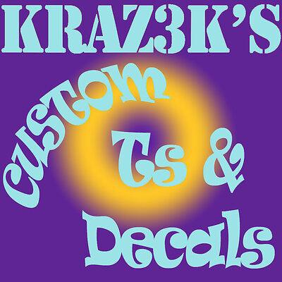 KRAZ3K's Custom Ts and Decals