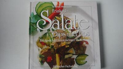 Feinkostsalate Dips und Tips - Erfolgreiche Umsatzbringer - Deutscher Fachverlag