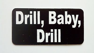 3 - Drill Baby Drill Lunch Box Hard Hat Oil Field Tool Box Helmet Sticker