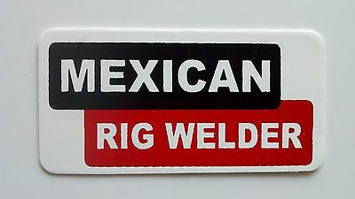 3 - Mexican Rig Welder Roughneck Hard Hat Oil Field Tool Box Helmet Sticker