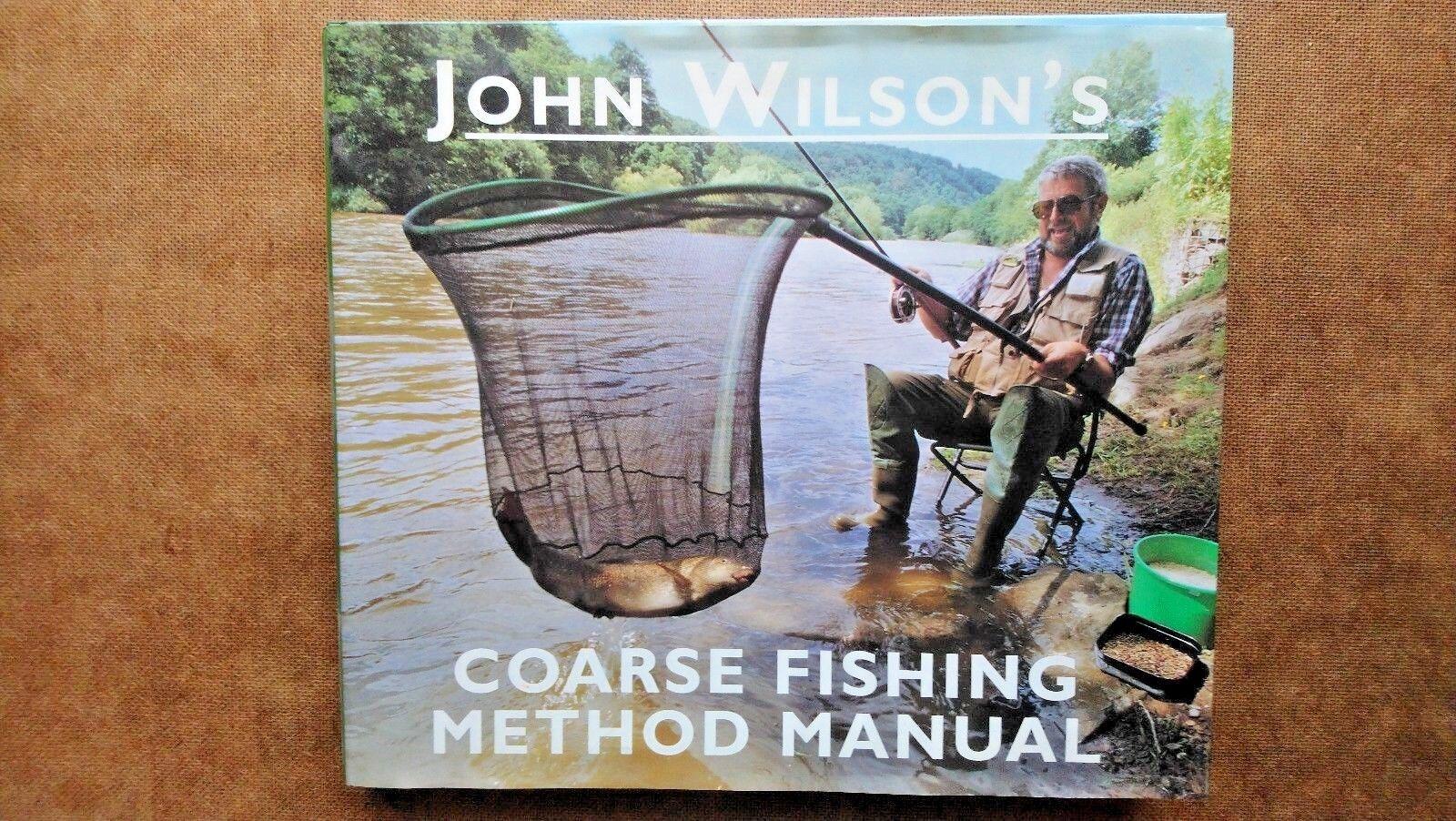 John Wilson's Coarse Fishing Manual by John Wilson (Hardback , 1997)