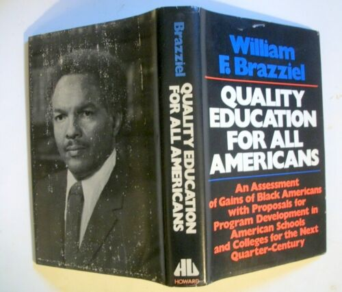 Quality Education For All Americans, by William Brazziell.  1974 1st ed. in DJ
