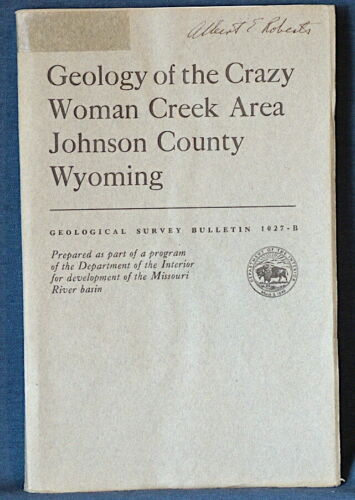 USGS GEOLOGY OF THE CRAZY WOMAN CREEK AREA, Johnson County, Wyoming, 1955 8 MAPS