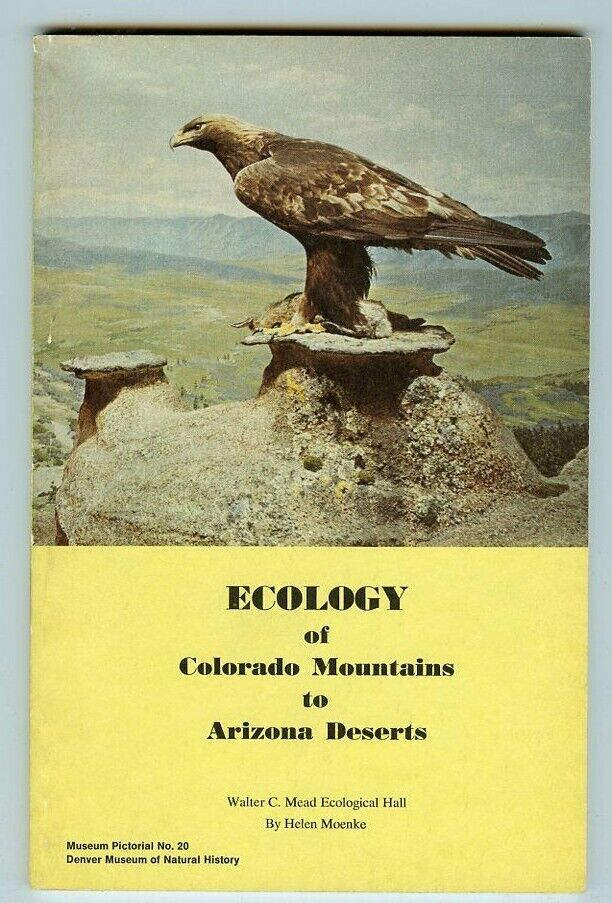 Ecology Of Colorado Mountains To Arizona Deserts Booklet, By Moenke, 1971  - $9.95