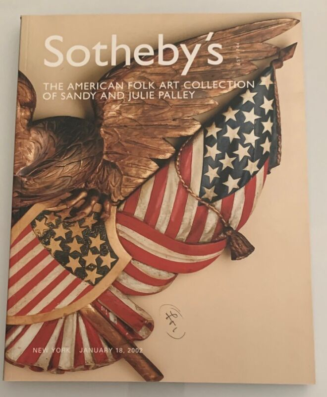 Auction Catalog: Sotheby's American Folk Art Collection of Sandy & Julie Palley