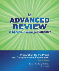An Advanced Review of Speech-Language Pathology 4th edition Celes
