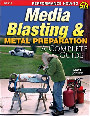 Media Blasting & Metal Preparation - A Complete Guide - Book SA313