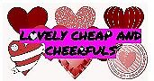 LOVELY CHEAP&CHEERFULS