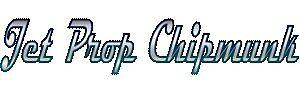 Jet Prop Chipmunk