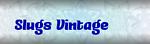 Slugs Vintage
