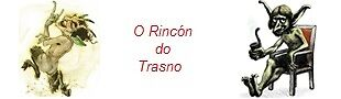 O RINCÓN DO TRASNO