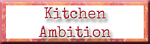 Kitchen Ambition