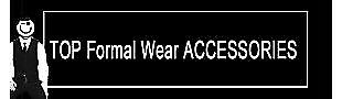 TOP Formal Wear ACCESSORIES Online
