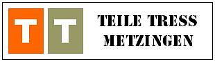Teile Tress Metzingen