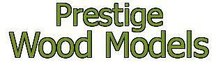 Prestige Wood Models