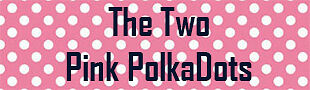 The Two Pink PolkaDots