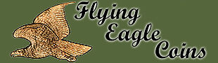 Flying Eagle Coins and Currency
