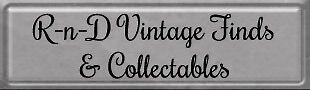 R-n-D Vintage Finds N Collectibles