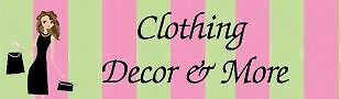 Clothing Decor and More