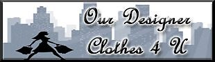 Our Designer Clothes 4 U
