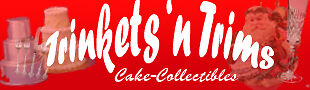 Trinkets N Trims Cake Collectibles