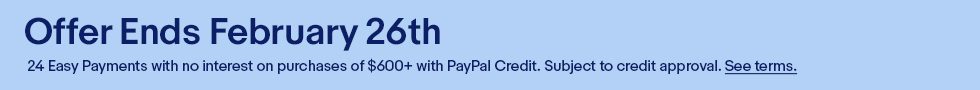 PayPal | Offer Ends February 26th | 24 Easy Payments with no interest on purchases of $600+ with PayPal Credit | Subject to credit approval | See terms | Learn More