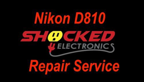 NIKON D810 Repair Service - Impact / Water Damage WE CAN FIX IT !