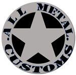 All Metal Customs