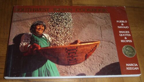 SOUTHWEST INDIAN COOKBOOK - PUEBLO & NAVAJO INDIANS - IMAGES, QUOTES AND RECIPES