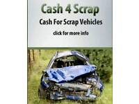 Cars vans 4x4s all scrap wanted!