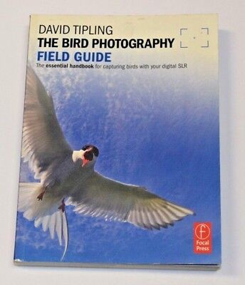 The Bird Photography Field Guide: The essential handbook for capturing birds…