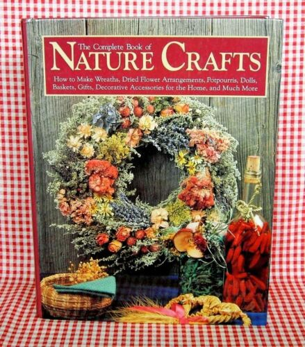 The Complete Book of Nature Crafts by Carlson, Cusick & Taylor HC  Rodale 1992