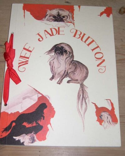 """RARE """"WEE JADE BUTTON"""" PEKINGESE DOG STORY BOOK 1ST 1966 PRIVATELY PRINTED ILLUS"""