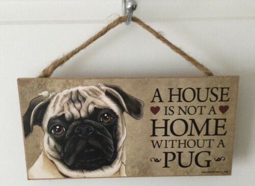 Fawn Pug Dog Wood Sign~House is Not A Home Without A Pug~USA Made~10