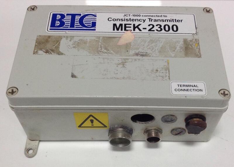BTG MEK-2300 100-240VAC CONSISTENCY TRANSMITTER JCT-1000