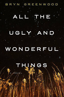 All the Ugly and Wonderful Things: A Novel by Bryn Greenwood (2017, Digitaldown)