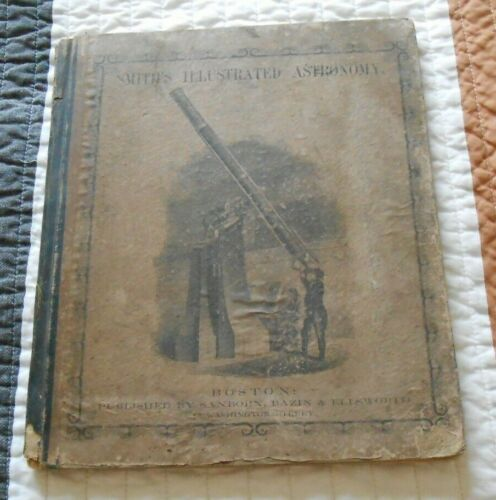Asa Smiths Illustrated Astronomy 19th Edition Boston 1848 ? Complete 80 Pages