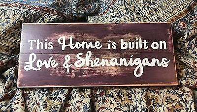 This Home Is Built Off Love & Shenanigans 16x7 Hand Painted Wood Sign (Handbuilt Home)