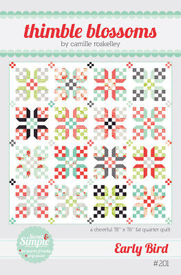 Quilt Pattern EARLY BIRD Moda THIMBLE BLOSSOMS Fat Quarter Friendly Camille Bonn