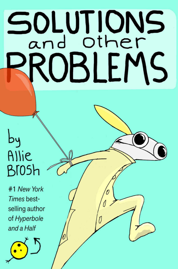 Solutions And Other Problems By Allie Brosh - $4.99