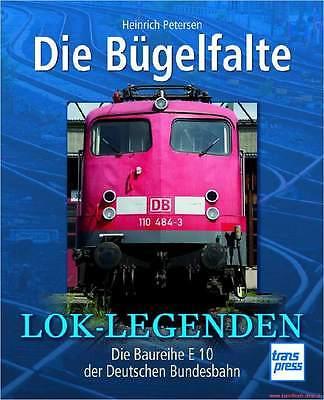 Fachbuch Lok Legenden, Die Bügelfalte der Deutsche Bundesbahn, E10, BILLIGER NEU