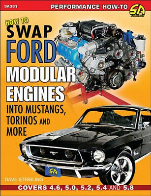 How To Swap Ford Modular Engines Into Mustangs, Torinos And More - Book SA381